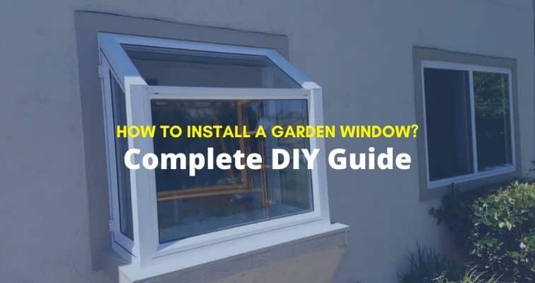 How To Install A Garden Window, How To Install Kitchen Garden Window