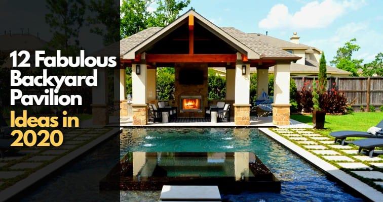 12 Fabulous Backyard Pavilion Ideas