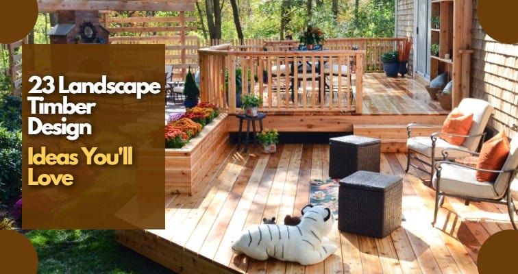 23 Landscape Timber Design Ideas You Ll Love Igra World